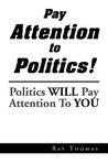Pay Attention to Politics!