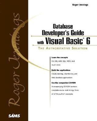 Roger Jennings Database Developer's Guide with Visual Basic 6 [With Features Source Code & Demonstration Databases...]