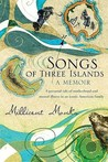 Songs of Three Islands: A Memoir. Millicent Monks