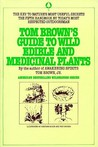 Tom Brown's Guide to Wild Edible and Medicinal Plants by Tom Brown Jr.