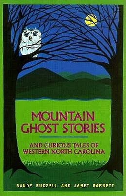 Mountain Ghost Stories and Curious Tales of Western North Car... by Randy Russell