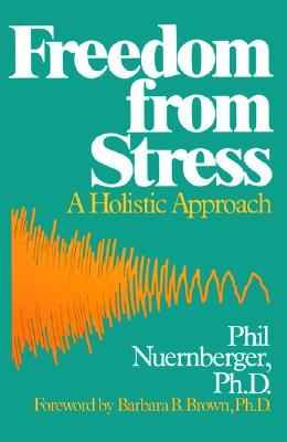 Freedom from Stress: A Holistic Approach