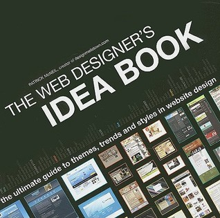 The Web Designer's Idea Book by Patrick McNeil