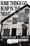 Some Things Go Bump in the Night: Haunted Hotels, Inns, B&Bs, and Restaurants