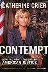 Contempt: How The right Is Wronging American Justice