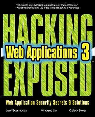 Hacking Exposed Web Applications by Joel Scambray