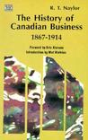 The History of Canadian Business 1867-1914