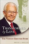 Transformed by Love: The Vernon Grounds Story