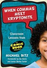 When Commas Meet Kryptonite: Classroom Lessons from the Comic Book Project