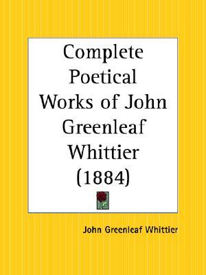 Complete Poetical Works of John Greenleaf Whittier