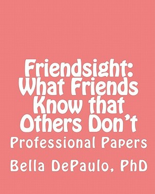 Friendsight: What Friends Know that Others Don't