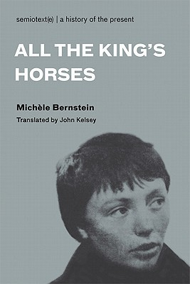 All the King's Horses (Semiotext by Michèle Bernstein