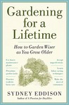 Growing Older with Your Garden: How to Garden Wiser as You Grow Older