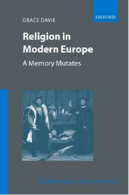 Religion in Modern Europe - A Memory Mutates  by  Grace Davie