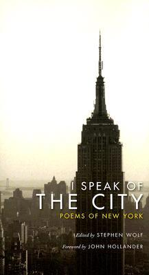 I Speak of the City by Stephen Wolf