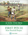 First Pitch: How Baseball Began
