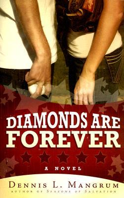 Diamonds Are Forever by Dennis L. Mangrum