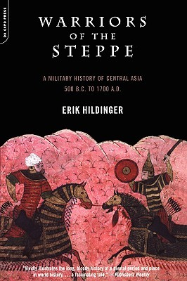 Warriors Of The Steppe by Erik Hildinger