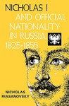 Nicholas I and Official Nationality in Russia 1825-1855