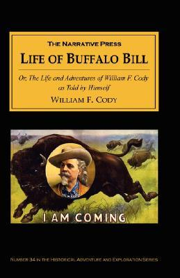 Download The Life of Buffalo Bill: Or, the Life and Adventures of William F. Cody, as Told by Himself ePub by William F. Cody