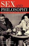Sex and Philosophy: Rethinking de Beauvoir and Sartre