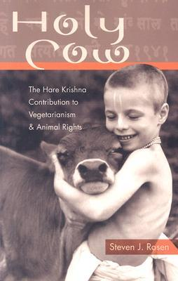 Holy Cow: The Hare Krishna Contribution to Vegetarianism and Animal Rights