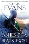 Ashes of a Black Frost by Chris  Evans