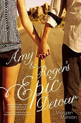 Amy &amp; Roger's Epic Detour by Morgan Matson