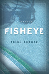 Fisheye by Trish Thorpe