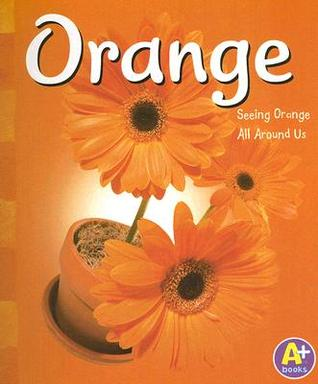Orange: Seeing Orange All Around Us