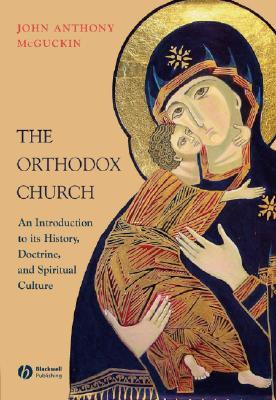 The Orthodox Church by John Anthony McGuckin