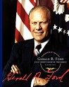 Gerald R. Ford: Our Thirty-Eighth President