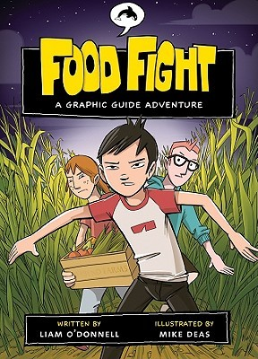 Food Fight: A Graphic Guide Adventure (Graphic Guides)