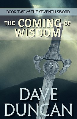 The Coming of Wisdom (Seventh Sword, #2)