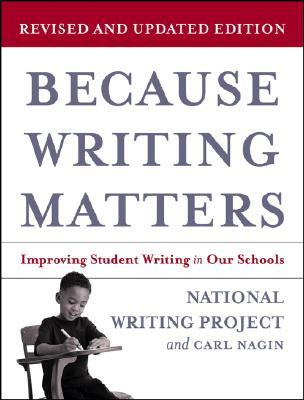 Because Writing Matters by Carl Nagin