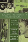 Building the Interfaith Youth Movement: Beyond Dialogue to Action