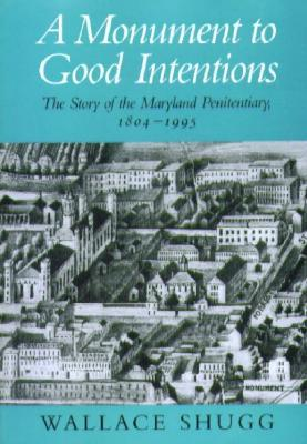 A Monument to Good Intentions by Wallace Shugg