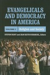 Evangelicals and Democracy in America, Volume I: Religion and Society