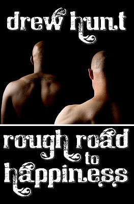 Rough Road To Happiness by Drew Hunt
