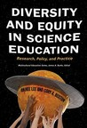 Diversity and Equity in Science Education: Research, Policy, and Practice