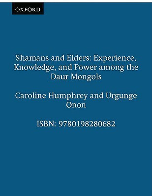 Shamans And Elders by Caroline Humphrey