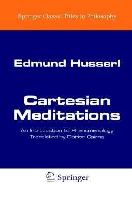 Cartesian Meditations by Edmund Husserl