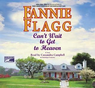 Cant Wait to Get to Heaven by Fannie Flagg