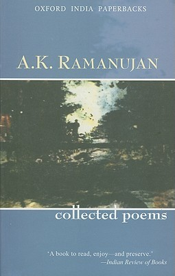 Collected Poems by A.K. Ramanujan