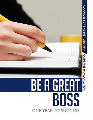 Be a Great Boss by Catherine Hakala-Ausperk