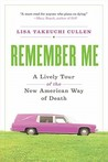 Remember Me: A Lively Tour of the American Way of Death
