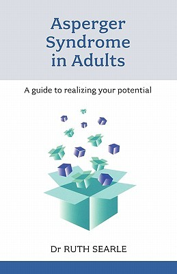 Asperger Syndrome in Adults - A Guide to Realising Your Potential