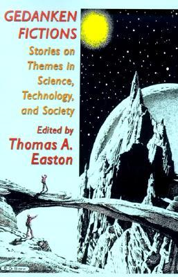 Gedanken Fictions: Stories On Themes In Science, Technology, And Society