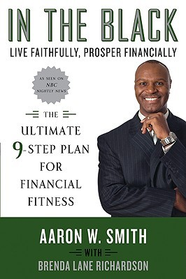 In the Black: Live Faithfully, Prosper Financially: The Ultimate 9-Step Plan for Financial Fitness