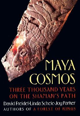 Maya Cosmos by David A. Freidel